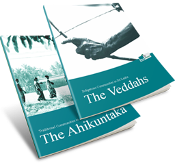 "Indigenous Communities in Sri Lanka: the Veddahs"" and ""Traditional Communities in Sri Lanka: The Ahikuntaka"